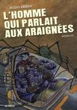 Jacques Barbéri - L'homme qui parlait aux araignées.
