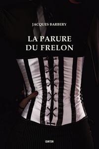 Jacques Barbery - La Parure du Frelon.