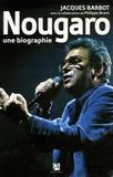 Jacques Barbot - Nougaro - Une biographie.