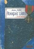 Jacques Bardet - Français libre... à en mourir - Carnet de guerre de Jacques Bardet, Liban-Palestine-Syrie-Egypte-Libye-Italie-Provence, 1942-1944.