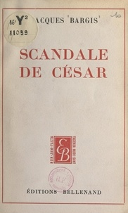 Jacques Bargis - Scandale de César.