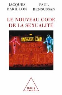 Jacques Barillon et Paul Bensussan - Nouveau code de la sexualité (Le).