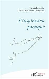 Jacques Barnouin - L'inspiration poétique.