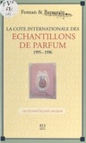 Jacques Barnouin et  Fontan - La cote internationale des échantillons de parfum 1995-1996 Tome 1 - Les échantillons anciens.