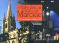 Jacques Barnouin - Le fabuleux destin de Marciac - Du rêve des fondateurs à la passion du jazz.