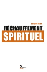 Jacques Baron - Réchauffement spirituel.