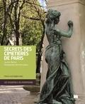 Jacques Barozzi - Secrets des cimetières de Paris.