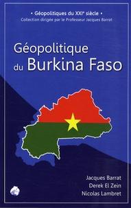 Jacques Barrat et Derek El Zein - Géopolitique du Burkina Faso.