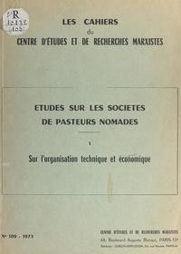 Jacques Barrau et Pierre Bonte - Études sur les sociétés de pasteurs nomades (1). Sur l'organisation technique et économique.