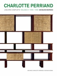 Jacques Barsac - Charlotte Perriand - L'oeuvre complète Volume 3, 1956-1968.