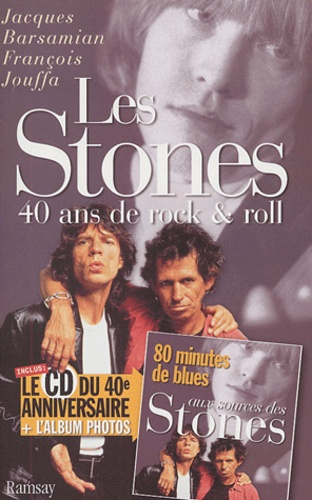 Jacques Barsamian et François Jouffa - Les Stones - 40 ans de rock & roll. 1 CD audio