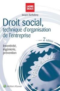 Jacques Barthélémy - Droit social, technique d'organisation de l'entreprise - Inventivité, ingénierie, prévention.
