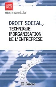 Jacques Barthélémy - Droit social, technique d'organisation de l'entreprise.
