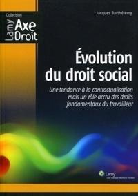 Jacques Barthélémy - Evolution du droit social - Une tendance à la contractualisation mais un rôle accru des droits fondamentaux du travailleur.