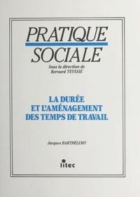 Jacques Barthélémy - La durée et l'aménagement des temps de travail.