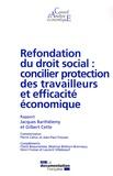 Jacques Barthélémy et Gilbert Cette - Refondation du droit social : concilier protection des travailleurs et efficacité économique.