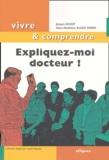Jacques Bassot et Marie-Madeleine Bassot Perrin - Expliquez-moi docteur !.