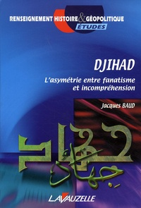 Jacques Baud - Djihad - L'asymétrie entre fanatisme et incompréhension.