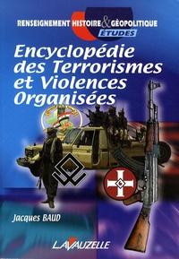 Jacques Baud - Encyclopédie des terrorismes et violences organisées.