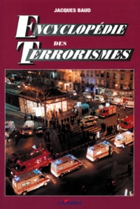 Jacques Baud - Encyclopédie des terrorismes.