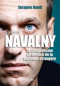 Jacques Baud - L'affaire Navalny - Le complotisme au service de la politique étrangère.