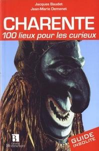 Jacques Baudet et Jean-Marie Demenet - Charente - 100 lieux pour les curieux.