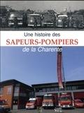 Jacques Baudet et Gérard Cosson - Une histoire des sapeurs-pompiers de la Charente.