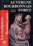 Jacques Baudoin - Auvergne Bourbonnais Forez flamboyants.