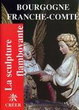 Jacques Baudoin - La sculpture flamboyante en Bourgogne et Franche-Comté.