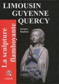 La scupture flamboyante - En Limousin, Guyenne, Quercy.pdf