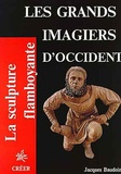 Jacques Baudoin - Les grands imagiers d'Occident.