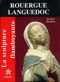 Jacques Baudoin - Rouergue Languedoc flamboyants.