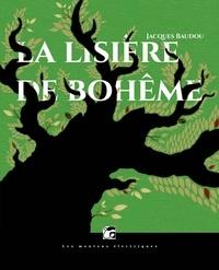 Jacques Baudou - La lisière de Bohème.