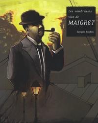 Jacques Baudou - Les nombreuses vies de Maigret.