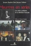 Jacques Baudou et Jean-Jacques Shleret - Meurtres en séries : les séries policières de la télévision française.
