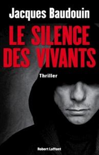 Jacques Baudouin - Le silence des vivants.