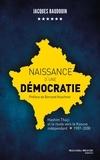 Jacques Baudouin - Naissance d'une démocratie - Hashim Thaçi et la route vers le Kosovo indépendant (1987-2008).