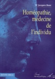 Jacques Baur - Homéopathie, médecine de l'individu.