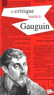 Jacques Bayle-Ottenheim et Nathalie Meyer - La critique hostile à Gauguin.