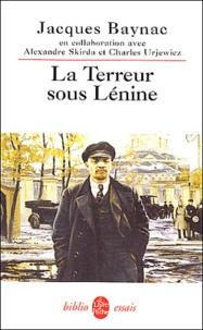 Jacques Baynac - La Terreur sous Lénine - 1917-1924.