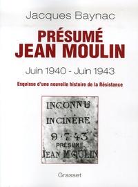 Deedr.fr Présumé Jean Moulin (17 juin 1940 - 21 juin 1943) - Esquisse d'une nouvelle histoire de la Résistance Image