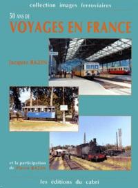 Jacques Bazin et José Banaudo - 50 ans de voyages en France.
