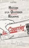 """Jacques Béal - Histoire d'un quotidien régional - Le """"Courrier picard""""."""