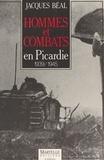 Jacques Béal - Hommes et combats en Picardie, 1939-1945.