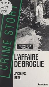 Jacques Béal - L'affaire de Broglie.