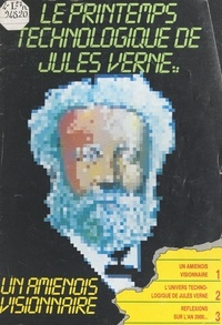 Jacques Béal et Jocelyn de Noblet - Le printemps technologique de Jules Verne.