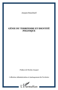 Jacques Beauchard - Génie du territoire et identité politique.