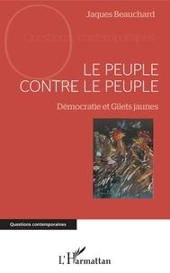Jacques Beauchard - Le peuple contre le peuple - Démocratie et Gilets jaunes.