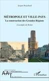 Jacques Beauchard - Métropole et ville-pays - La construction des grandes régions : l'exemple de Reims.