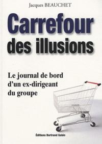 Jacques Beauchet - Carrefour des illusions - Le journal de bord d'un ex-dirigeant du groupe.